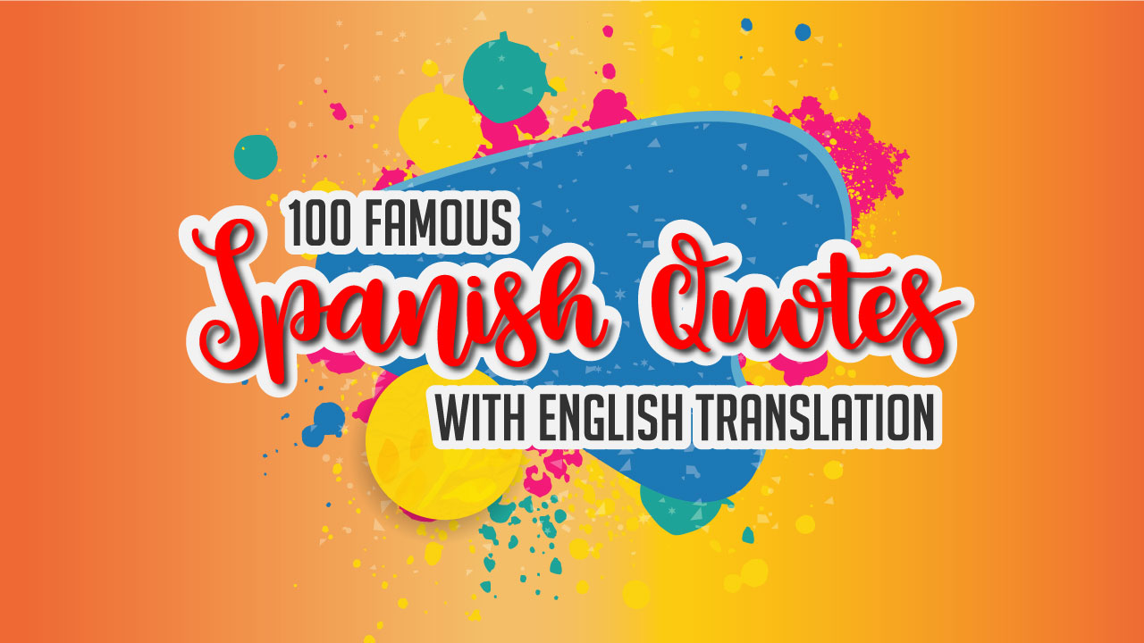 100 Famous Spanish Quotes with English Translation